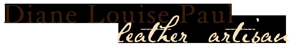 Diane Louise Paul, Leather Artisan